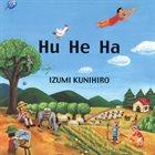 KUNIHIRO IZUMI フ ヘ ハ [Hu He Ha] album cover